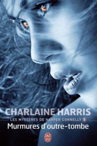 Mystères de Harper Connelly 1  Murmures d'outre-tombe