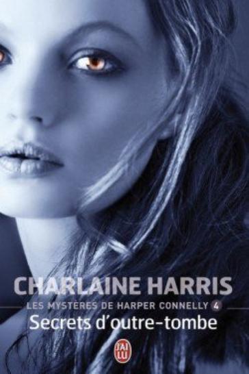 Les mystères de Harper Connelly 4  Secrets d'outre-tombe