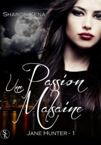 Jane Hunter 1 Une passion malsaine