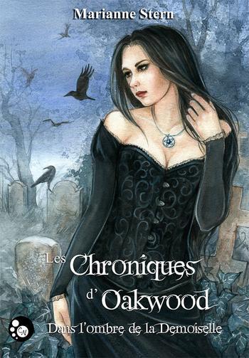 Les chroniques d'Oakwood Dans l'ombre de la demoiselle