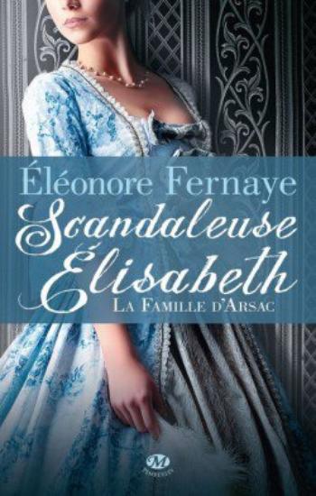La famille d'Arsac 1 Scandaleuse Elisabeth