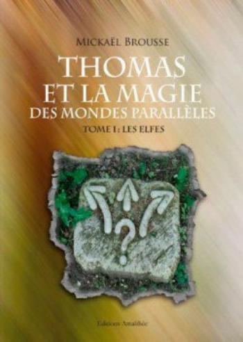 Thomas et la magie des mondes parallèles 1 Les elfes