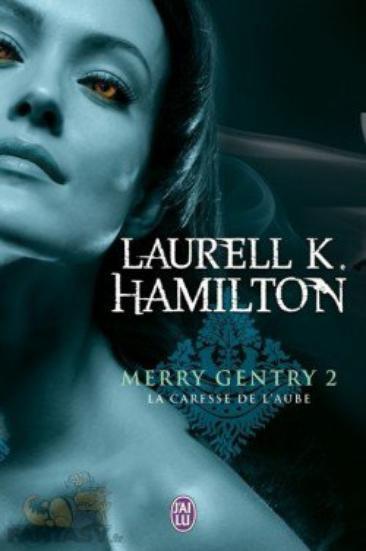 Merry Gentry 2  La caresse de l'aube