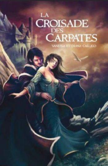 Les sept portes de l'Apocalypse 1 La croisade des Carpates